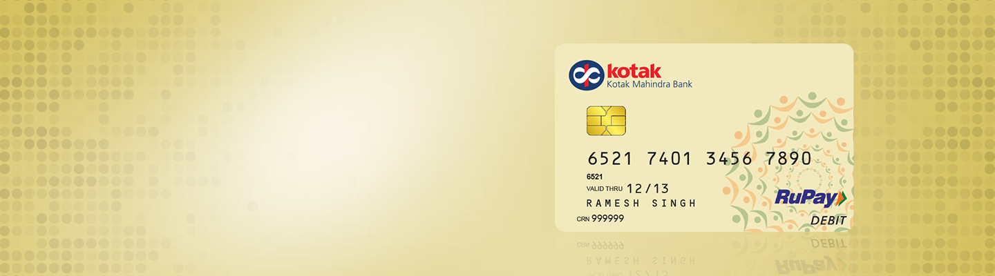 Debit Card - RuPay Debit Card - Kotak Mahindra Bank