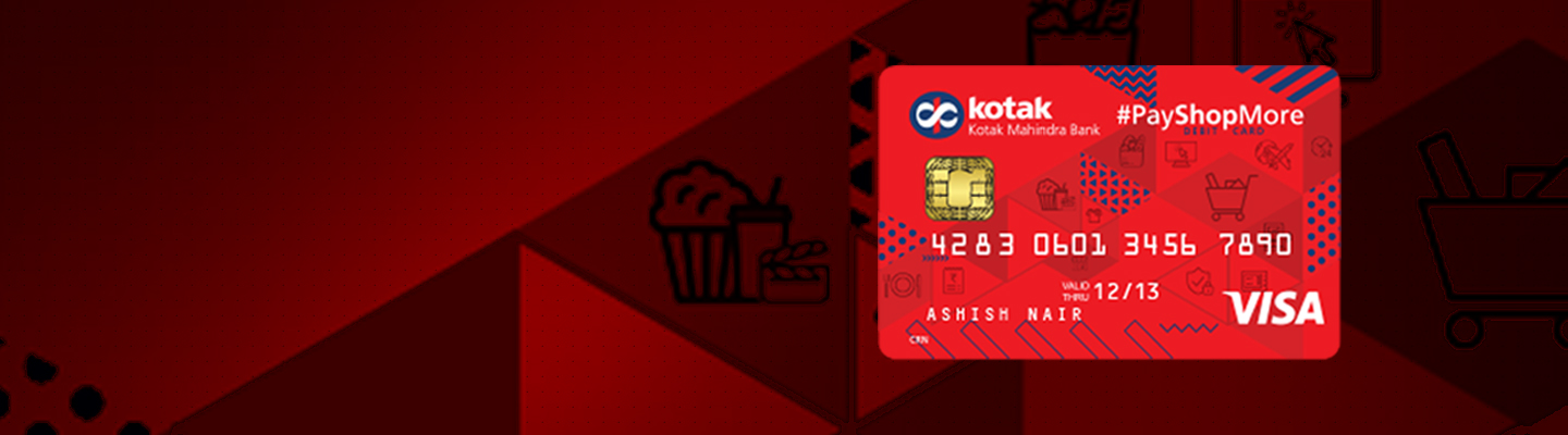Debit Card - #PayShopMore Debit Card - Kotak Mahindra Bank